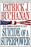 Suicide of a Superpower, Patrick J. Buchanan, 125000411X