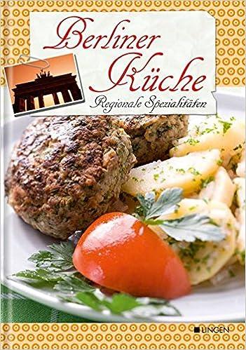 Berliner Küche regionale spezialitäten berliner küche amazon de helmut lingen