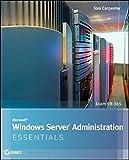 Microsoft Windows Server Administration Essentials, Darril Gibson and Tom Carpenter, 1118016866