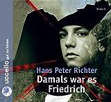 Damals war es Friedrich. 3 CDs