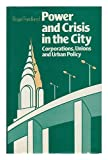 Power and Crisis in the City, Roger Friedland, 0805238387