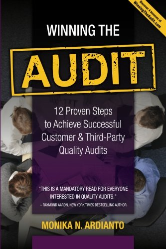 Download Winning The Audit: 12 Proven Steps to Achieve Successful Customer & Third-Party Quality Audits ebook