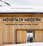 Mountain Modern: Contemporary Homes i...