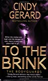 To the Brink (The Bodyguards, Book 3) by  Cindy Gerard in stock, buy online here