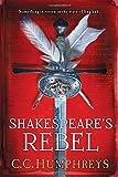 Shakespeare's Rebel: A Novel
