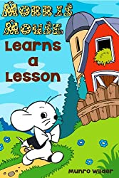 Morris Mouse Learns a Lesson: Book 5 Stories for Kids in the Morris Mouse Series for Ages 4-8