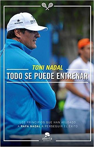 Book's Cover of Todo se puede entrenar (COLECCION ALIENTA) (Español) Tapa blanda – 9 abril 2015