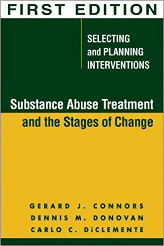 Book Substance Abuse Treatment and the Stages of Change: Selecting and Planning Interventions (The Guilford Substance Abuse Series) 1st by Gerard J. Connors, Dennis M. Donovan, Carlo C. DiClemente (2004)