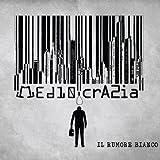 Mediocrazia by Il Rumore Bianco (2013-05-04)