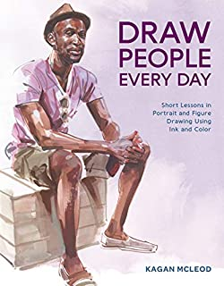 Book Cover: Draw People Every Day: Short Lessons in Portrait and Figure Drawing Using Ink and Color