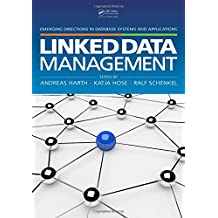 Linked Data Management (Emerging Directions in Database Systems and Applications)