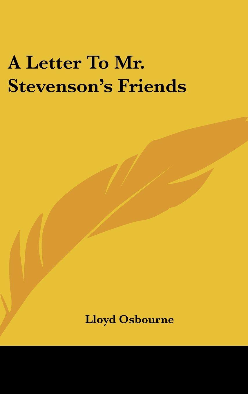 Read Online A Letter To Mr. Stevenson's Friends PDF