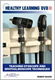 Teaching Otoscope and Ophthalmoscope Techniques