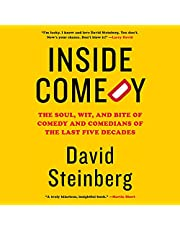 Inside Comedy: The Soul, Wit, and Bite of Comedy and Comedians of the Last Five Decades