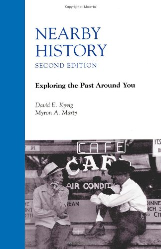 Nearby History: Exploring the Past Around You (American...