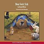 Bear Feels Sick | Karma Wilson
