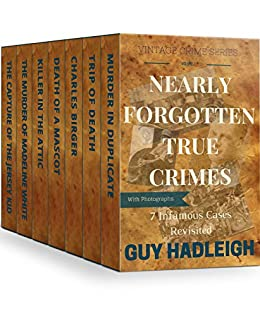 Download for free Nearly Forgotten True Crimes: 7 Infamous Cases Revisited