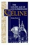 img - for The Golden Age of Louis-Ferdinand Celine (Oswald Wolff Books) by Nicholas Hewitt (1987-06-26) book / textbook / text book