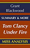 Tom Clancy Under Fire: A Novel By Grant Blackwood