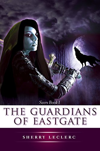 The Guardians of Eastgate by [Leclerc, Sherry]