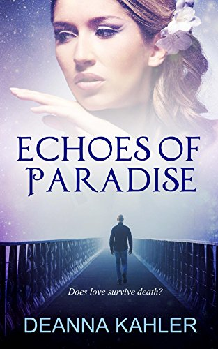 Echoes of Paradise: An Afterlife Love Story by [Kahler, Deanna]