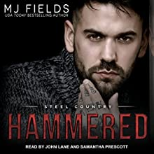Hammered: Steel Country, Book 1 Audiobook by MJ Fields Narrated by John Lane, Samantha Prescott