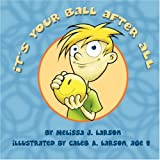 It's Your Ball after All, Melissa J. Larson, 1424190460