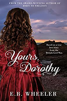 Yours, Dorothy by [Wheeler, E.B.]