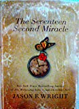 The Seventeen Second Miracle (Hardcover Edition)