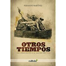 Otros tiempos. Una aproximación a la cultura del Toro (Spanish Edition) Feb 11, 2013