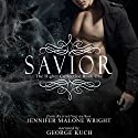 Savior: The Higher Collective, Book 1 Audiobook by Jennifer Malone Wright Narrated by George Kuch