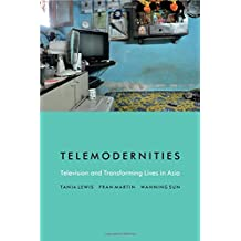 Telemodernities: Television and Transforming Lives in Asia