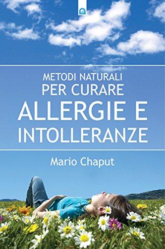 Metodi naturali per curare allergie e intolleranze (Italian ...