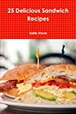 img - for 25 Delicious Sandwich Recipes book / textbook / text book