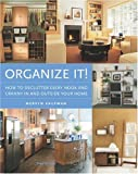 img - for Organize It!: How to Declutter Every Nook and Cranny in and Outside Your Home book / textbook / text book