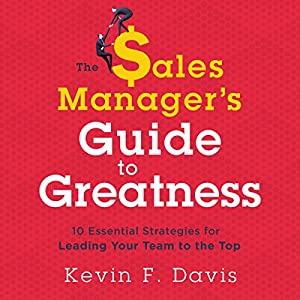 The Sales Manager's Guide to Greatness Audiobook