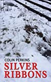 img - for Silver Ribbons by Colin Perkins (2015-05-29) book / textbook / text book