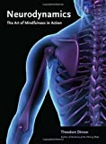 img - for Neurodynamics: The Art of Mindfulness in Action by Theodore Dimon Jr. (2015-11-03) book / textbook / text book