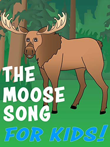 The Moose Song for Kids