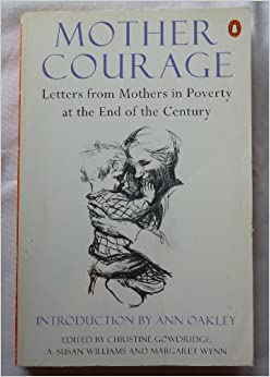 Mother Courage: Letters from Mothers in Poverty at the End of the Century (Penguin politics) (1997-04-24)
