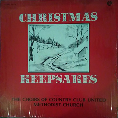 Christmas Keepsakes - The Choirs of Country Club United Methodist Church