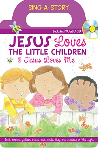 Jesus Loves the Little Children/Jesus Loves Me: Sing-a-Story Book with CD (Let's Share a Story)