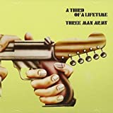 Third of a Lifetime by THREE MAN ARMY