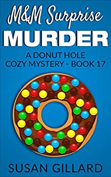 M&M Surprise Murder: A Donut Hole Cozy Mystery - Book 17 by [Gillard, Susan]