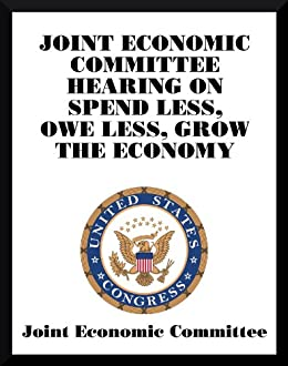 Amazon.com: Joint Economic Committee hearing on Spend Less ...