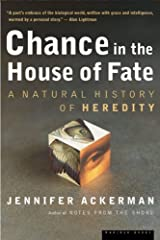 Chance in the House of Fate: A Natural History of Heredity by Jennifer Ackerman (2002-04-17)