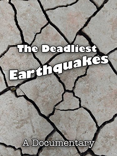 The Deadliest Earthquakes A Documentary