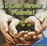 I Can Grow Plants!, Rosemary Jennings, 1448889898