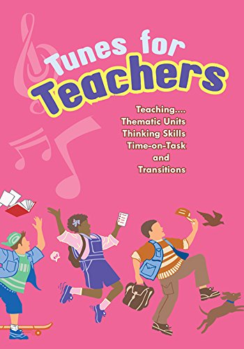 Tunes for Teachers: Teaching....Thematic Units, Thinking Skills, Time-On-Task and Transitions