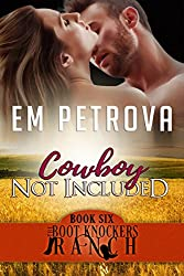 Cowboy Not Included (The Boot Knockers Ranch Book 6)